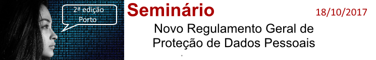 OCTOBER - 2ND EDITION IN OPORTO - SEMINAR - NEW GENERAL REGULATIONS FOR THE PROTECTION OF PERSONAL 18 Oct